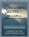 Disclosing Secrets: When, to Whom, & How Much to Reveal - M. Deborah Corley, Jennifer P. Schneider