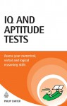 IQ and Aptitude Tests: Assess your verbal, numerical, and spatial reasoning skills - Philip J. Carter