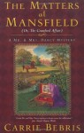 The Matters at Mansfield: Or, The Crawford Affair (Mr. and Mrs. Darcy Mysteries) - Carrie Bebris