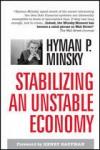 Stabilizing an Unstable Economy: A Twentieth Century Fund Report - Hyman P. Minsky