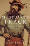 Mr Stuart's Track - John Bailey