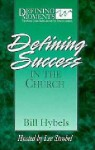 Defining Success in the Church - Bill Hybels