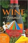 The Great Wine Pyramid - John Rudy, Bob Johnson, Nicole L. Kradjian