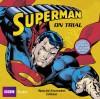 Superman: Superman On Trial (Bbc Audio) - Dirk Maggs