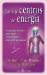 Tus siete centros de energia - Elizabeth Clare Prophet, Patricia Spadaro