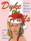 Dyke the Halls: Lesbian Erotic Christmas Stories - Linda Alvarez, Anya Levin