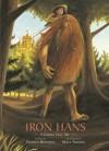 Iron Hans: A Grimms' Fairy Tale - Stephen Mitchell, Matt Tavares