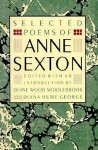 Selected Poems of Anne Sexton - Anne Sexton, Diana Hume George, Diane Wood Middlebrook