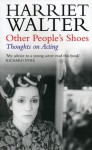 Other People's Shoes: Thoughts on Acting - Harriet Walter