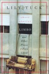 Limbo, and Other Places I Have Lived: Stories - Lily Tuck