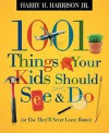 1001 Things Your Kids Should See and Do - Harry H. Harrison Jr.
