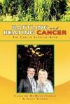 Battling and Beating Cancer: The Cancer Survival Book - Charlene McMann-Seaman, Scott Seaman