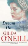 Dream On - Gilda O'Neill