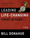 Leading Life-Changing Small Groups (Groups that Grow) - Bill Donahue