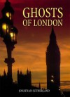 Ghosts of London - Jonathan Sutherland