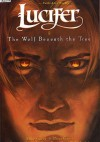 Lucifer, Vol. 8: The Wolf Beneath the Tree - Mike Carey, Philip Craig Russell, Ryan Kelly, Peter Gross