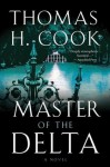 Master of the Delta - Thomas H. Cook