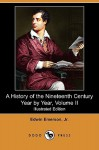 A History of the Nineteenth Century, Year by Year, Vol 2 - Edwin Emerson Jr.