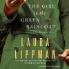 The Girl in the Green Raincoat: A Tess Monaghan Novel (Audio) - Laura Lippman, Linda Emond
