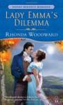 Lady Emma's Dilemma - Rhonda Woodward, Rhonda Woodword