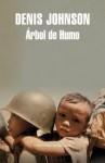 Árbol de Humo - Denis Johnson, Javier Calvo