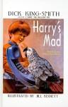 Harry's Mad - Dick King-Smith, Jill Bennett