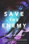 Save the Enemy - Arin Greenwood