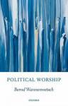 Political Worship - Bernd Wannenwetsch
