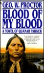 Blood of My Blood - George W. Proctor