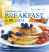 Essentials of Breakfast and Brunch: Recipes, menus, and ideas for delicious morning meals - Georgeanne Brennan, Elinor Klivans