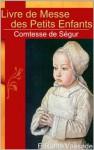 Livre de messe des petits enfants (French Edition) - Comtesse de Ségur