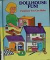 Dollhouse Fun!: Furniture You Can Make - Troll Books