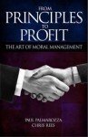 From Principles to Profit: The Art of Moral Management - Paul Palmarozza, Chris Rees