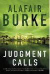 Judgment Calls (Samantha Kincaid #1) - Alafair Burke