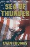 Sea of Thunder: Four Commanders and the Last Great Naval Campaign 1941-1945 - Evan Thomas