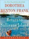 Return to Sullivan's Island (Lowcountry Tales #6) - Dorothea Benton Frank, Robin Miles