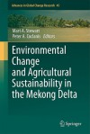 Environmental Change And Agricultural Sustainability In The Mekong Delta (Advances In Global Change Research) - Mart A. Stewart, Peter A. Coclanis