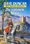Die Verlorene Klinge (Des Königs Klingen #4) - Dave Duncan