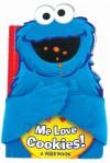 Sesame Street Me Love Cookies! (Hugs Book) - Sesame Street, Matt Mitter, Tom Brannon