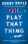 Oh, Play That Thing (Audio) - Roddy Doyle
