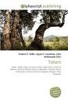 Tatars - Frederic P. Miller, Agnes F. Vandome, John McBrewster