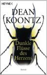 Dunkle Flüsse des Herzens: Roman (German Edition) - Uwe Anton, Michael Kubiak, Dean Koontz