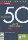 50 Great E-Businesses and the Minds Behind Them - Angus Holland and Emily Ross, Angus Holland, Emily Ross