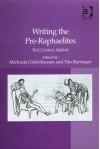 Writing the Pre-Raphaelites: Text, Context, Subtext - Michaela Giebelhausen, Tim Barringer