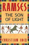 Ramses: The Son of Light - Volume I - Christian Jacq