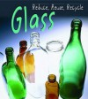 Glass (Reduce, Reuse, Recycle) - Heinemann