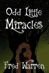 Odd Little Miracles - Fred Warren
