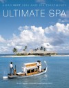 Ultimate Spa: Asia's Best Spas and Spa Treatments - Judy Chapman, Luca Invernizzi Tettoni
