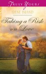 Taking a Risk on Love (Truly Yours Digital Editions) - Irene Brand