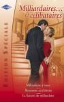 Milliardaires... et célibataires (Harlequin Edition Spéciale) (French Edition) - Lucy Gordon, Lee Wilkinson, Renee Roszel